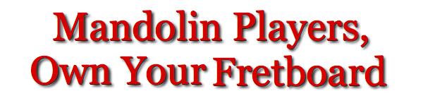 Mandolin Players, Own Your Fretboard